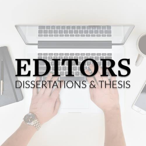 Editors Dissertations and Thesis